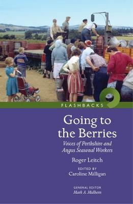 Going to the Berries: Voices of Perthshire and Angus Seasonal Workers